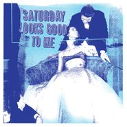 Saturday Looks Good to Me, Saturday Looks Good To Me [Blue Vinyl] [Record Store Day] (LP)