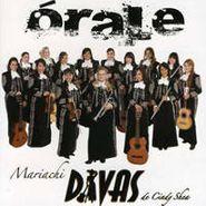 Mariachi Divas De Cindy Shea, Orale (CD)