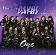 Mariachi Divas De Cindy Shea, Oye' (CD)