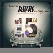 Mariachi Divas De Cindy Shea, 15 Aniversario (CD)