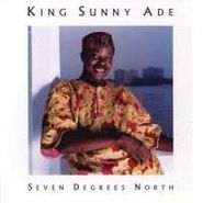 King Sunny Ade, Seven Degrees North (CD)