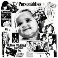 Television Personalities, Mummy You Are Not Watching Me (LP)