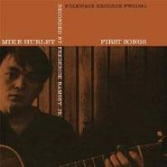 Mike Hurley, First Songs (LP)