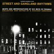 Various Artists, Street and Gangland Rhythms, Beats and Improvisations by Six Boys in Trouble (LP)
