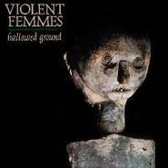 Violent Femmes, Hallowed Ground (LP)
