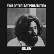 Bill Fay, Time Of The Last Persecution (LP)