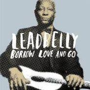 Lead Belly, Borrow Love & Go (CD)