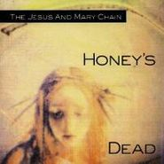 The Jesus And Mary Chain, Honey's Dead (LP)