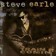Steve Earle, Train A Comin' [180 Gram Vinyl] (LP)