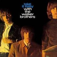 The Walker Brothers, Take It Easy With The Walker Brothers (CD)