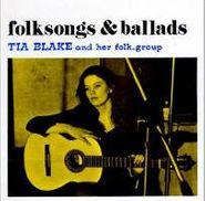 Tia Blake, Folksongs & Ballads (CD)