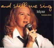 Holly Near, And Still We Sing (CD)
