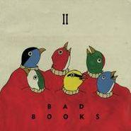 Bad Books, Ii (LP)