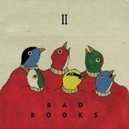 Bad Books, II (CD)