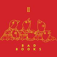 Bad Books, Ii