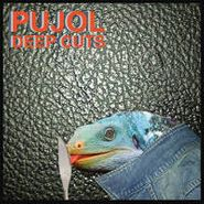 """PUJOL, Deep Cuts [Colored Vinyl] [RECORD STORE DAY] (7"""")"""