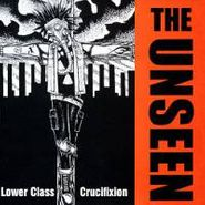 The Unseen, Lower Class Crucifixion (LP)
