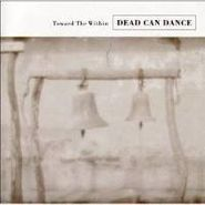 Dead Can Dance, Toward The Within (CD)