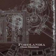 Jóhann Jóhannsson, Fordlândia (CD)