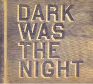 Various Artists, Dark Was The Night (LP)