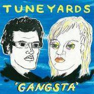 "Tune-Yards, Gangsta [Yellow Vinyl] (12"")"