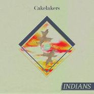 Indians, Cakelakers