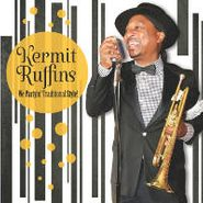 Kermit Ruffins, We Partyin' Traditional Style! (CD)