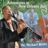 Dr. Michael White, Adventures In New Orleans Jazz (CD)