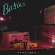 The Babies, Our House On The Hill (CD)