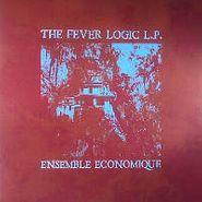 Ensemble Economique, Fever Logic (LP)