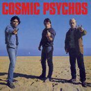 Cosmic Psychos, Cosmic Psychos (LP)