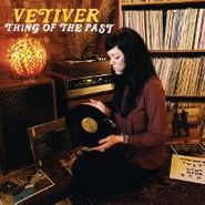 Vetiver, Thing Of The Past (CD)