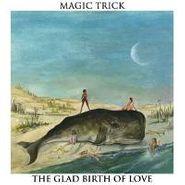 Magic Trick, Glad Birth Of Love (CD)