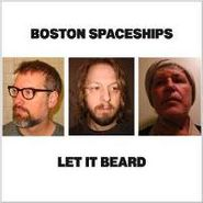 Boston Spaceships, Let It Beard (CD)