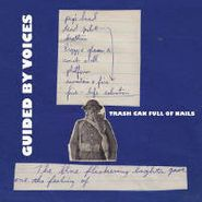 """Guided By Voices, Trash Can Full Of Nails (7"""")"""