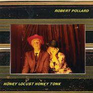 Robert Pollard, Honey Locust Honky Tonk (LP)
