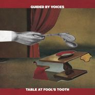 """Guided By Voices, Table At Fool's Tooth (7"""")"""