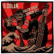 B. Dolan, Fallen House Sunken City (CD)