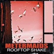 Metermaids, Rooftop Shake (CD)