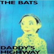 The Bats, Daddy's Highway [Import] (LP)