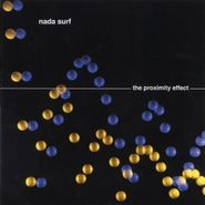 Nada Surf, The Proximity Effect (LP)