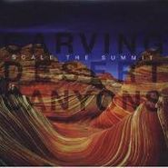 Scale The Summit, Carving Desert Canyons (CD)