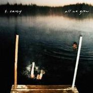 S. Carey, All We Grow (LP)