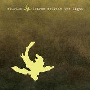 Eluvium, Leaves Eclipse The Light (CD)