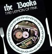 The Books, The Lemon Of Pink (LP)