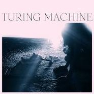 Turing Machine, What Is The Meaning Of What (CD)