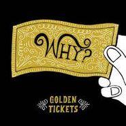 "WHY?, Golden Tickets (10"")"