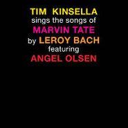Tim Kinsella, Tim Kinsella Sings The Songs of Marvin Tate By Leroy Bach Featuring Angel Olsen (LP)