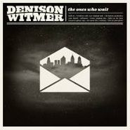 Denison Witmer, The Ones Who Wait (CD)