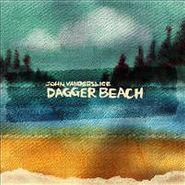 John Vanderslice, Dagger Beach (CD)